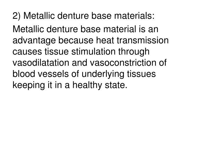 2) Metallic denture base materials: