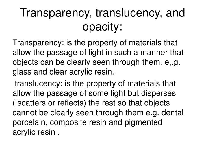 Transparency, translucency, and opacity: