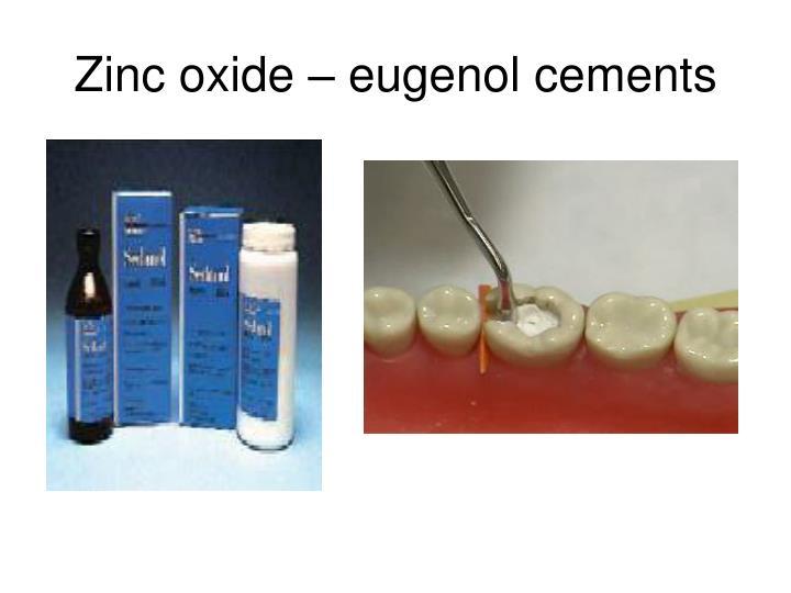 Zinc oxide – eugenol cements