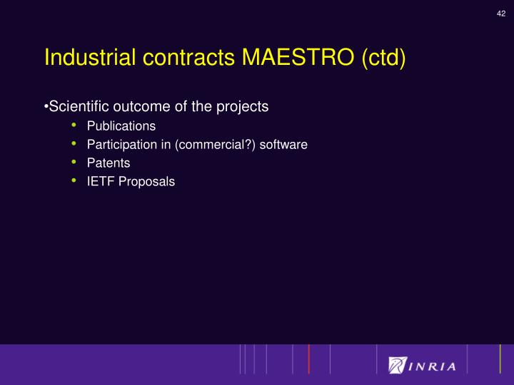 Industrial contracts MAESTRO (ctd)