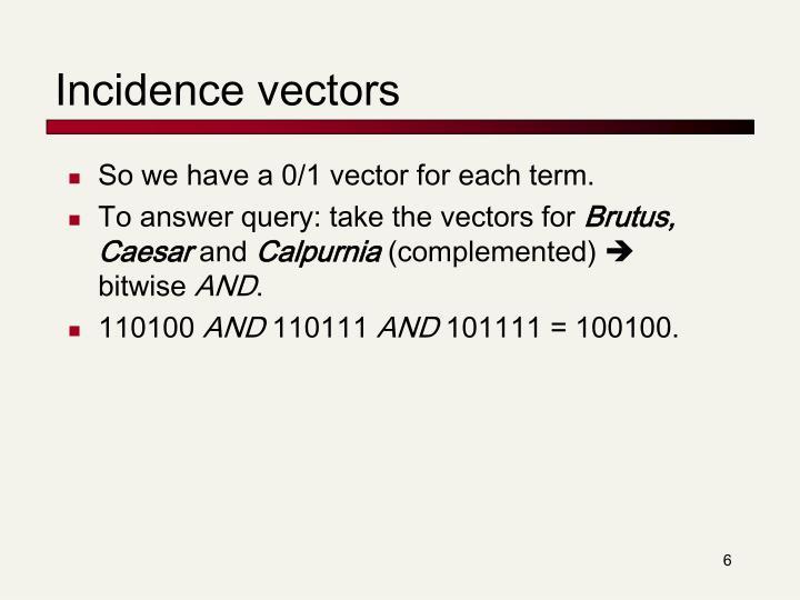 Incidence vectors