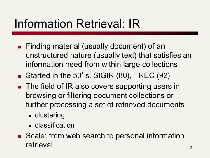 Information Retrieval: IR