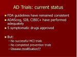 ad trials current status