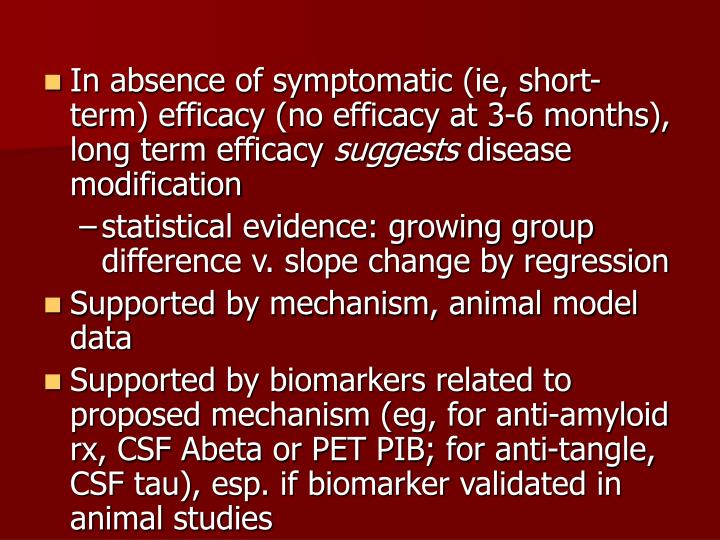 In absence of symptomatic (ie, short-term) efficacy (no efficacy at 3-6 months), long term efficacy