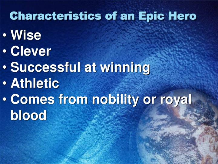 Characteristics of an Epic Hero