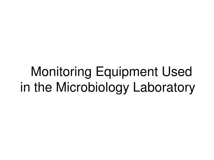 Monitoring equipment used in the microbiology laboratory