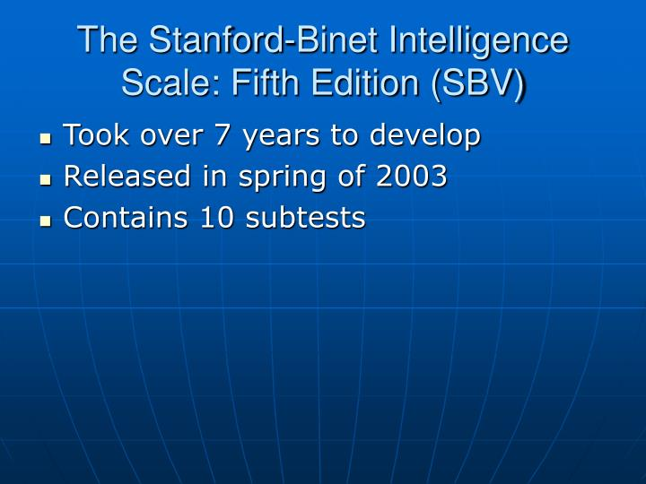 the stanford binet intelligence scale The stanford-binet intelligence scale robin snyder psy/525 october 22, 2012 alyssa oland the stanford-binet intelligence scale this paper will cover the.