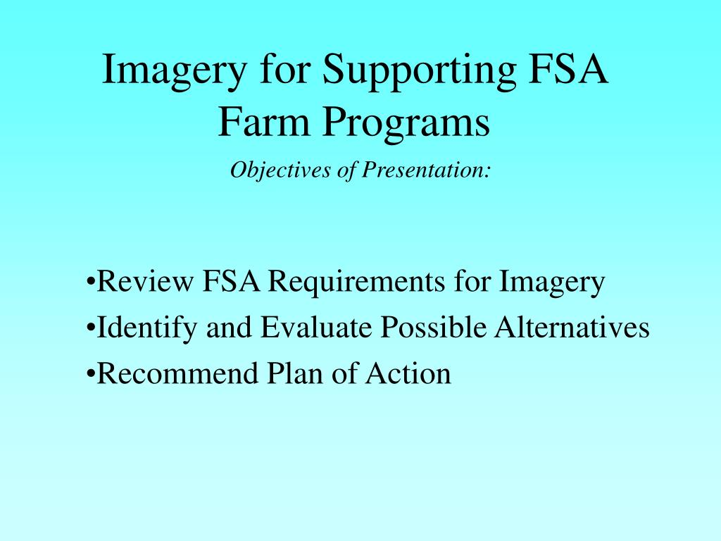 Imagery for Supporting FSA