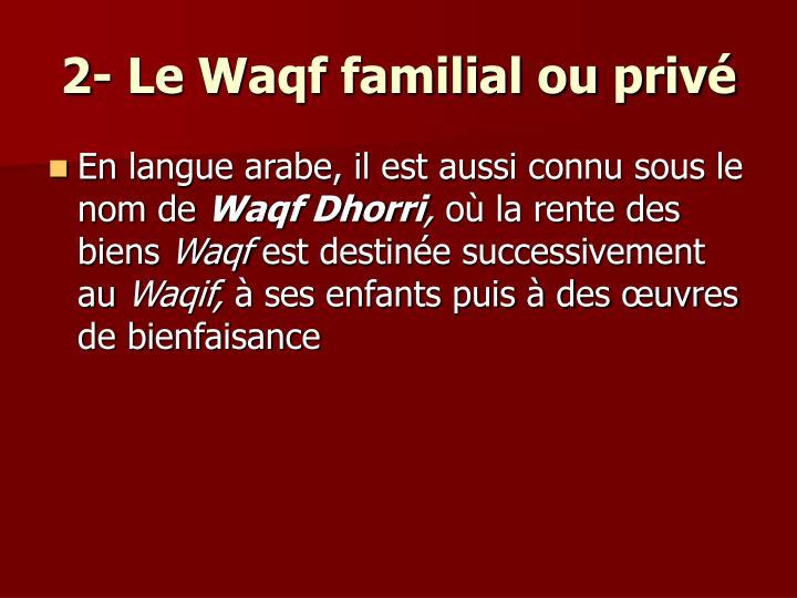 2- Le Waqf familial ou privé