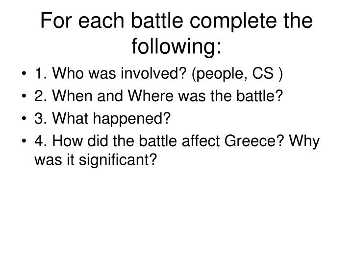For each battle complete the following: