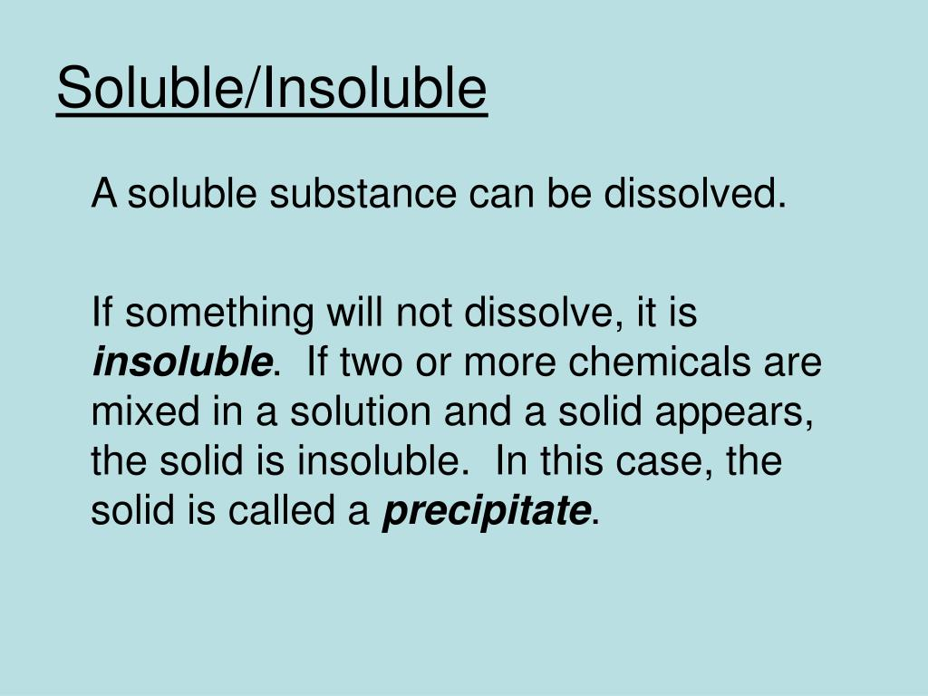 Soluble/Insoluble