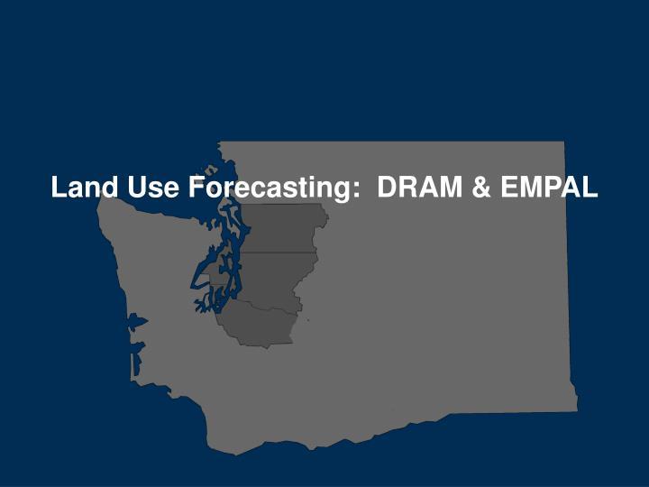 Land Use Forecasting:  DRAM & EMPAL