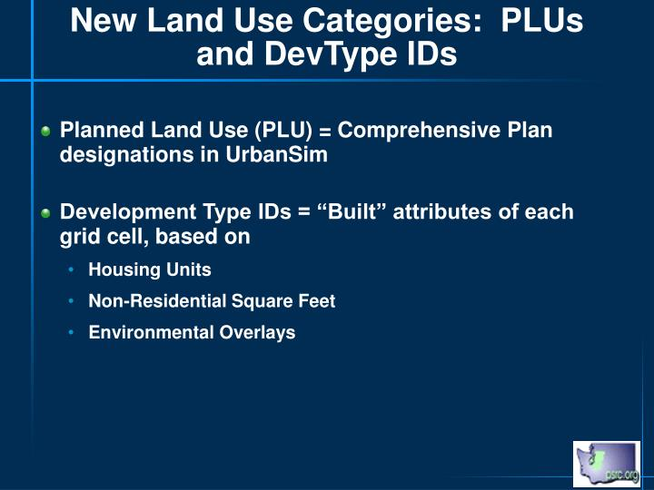 New Land Use Categories:  PLUs and DevType IDs