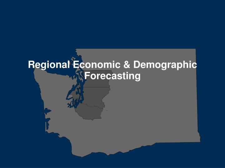 Regional Economic & Demographic Forecasting