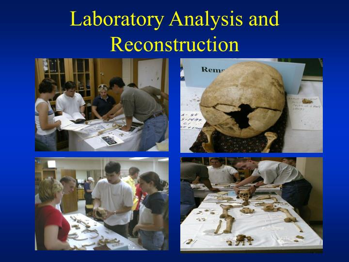 Laboratory Analysis and Reconstruction