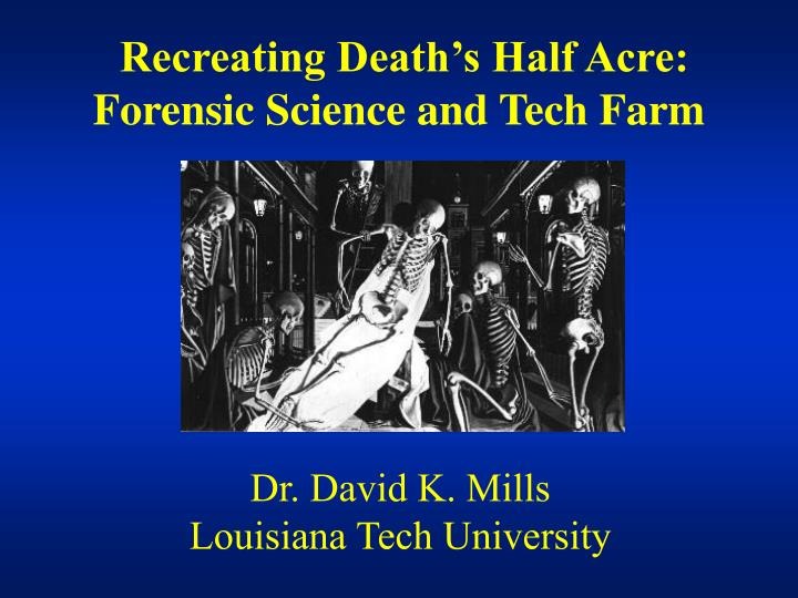 Recreating death s half acre forensic science and tech farm