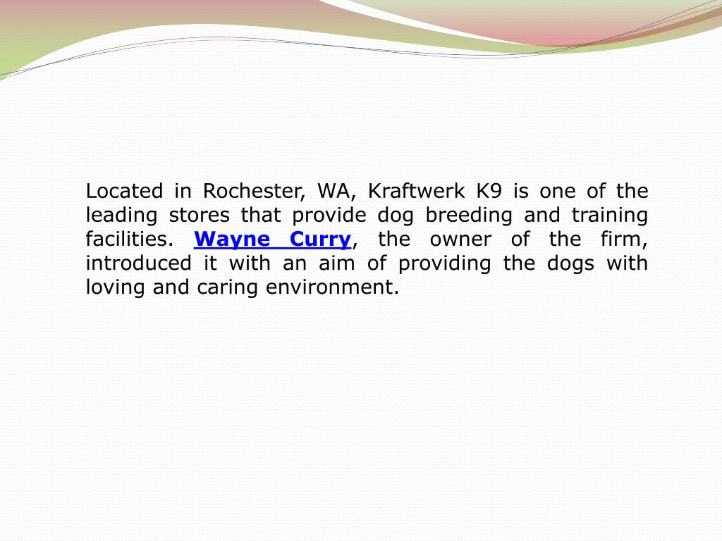 Located in Rochester, WA, Kraftwerk K9 is one of the leading stores that provide dog breeding and training facilities.