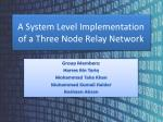 a system level implementation of a three node relay network