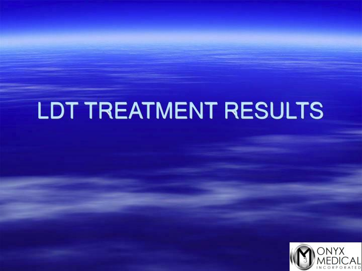 Ldt treatment results