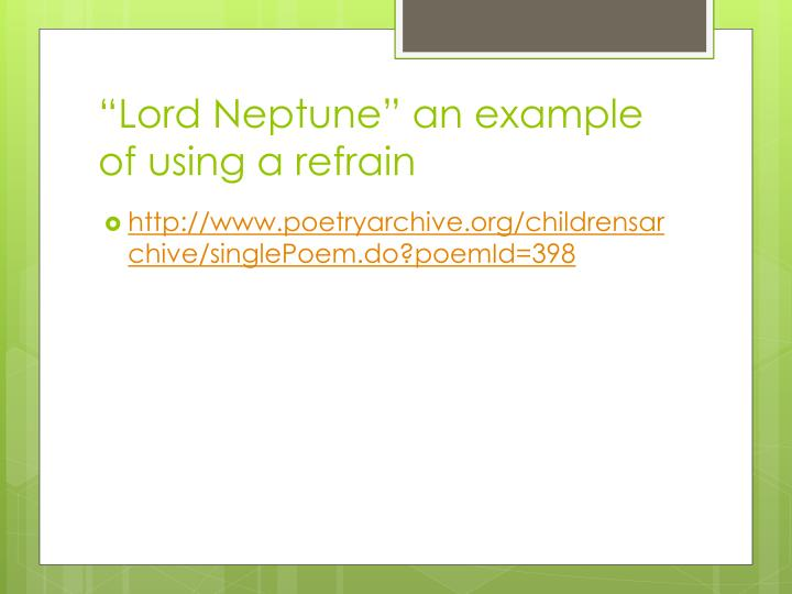 """Lord Neptune"" an example of using a refrain"