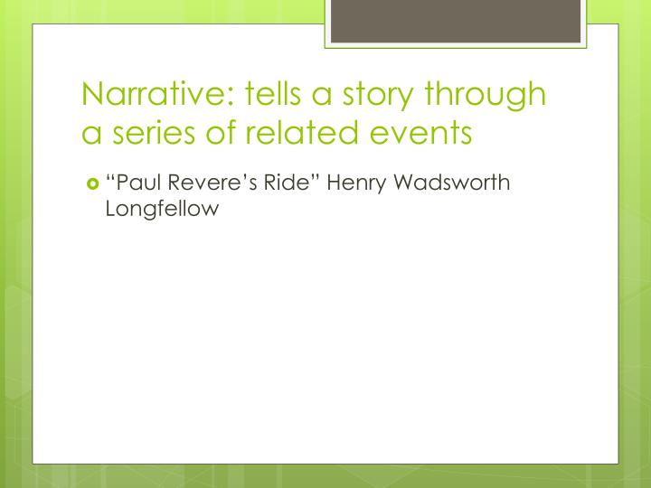Narrative: tells a story through a series of related