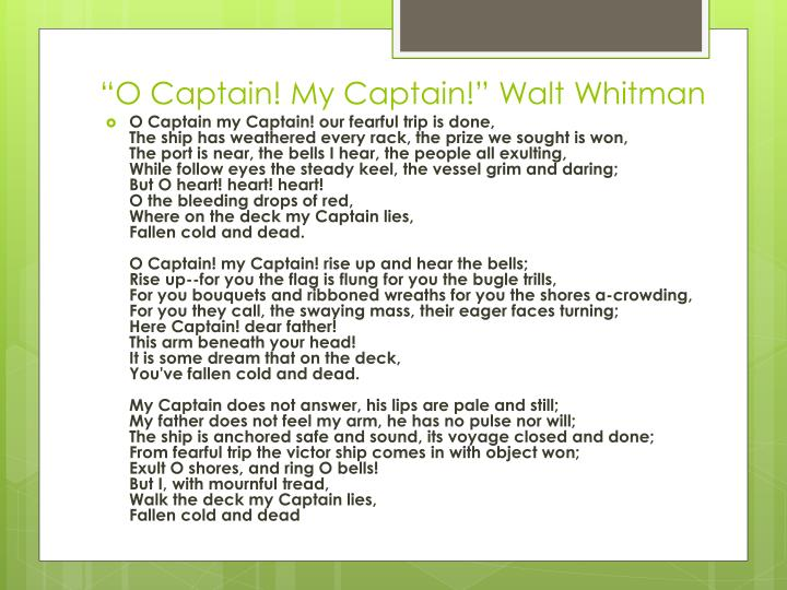 """O Captain! My Captain!"" Walt Whitman"