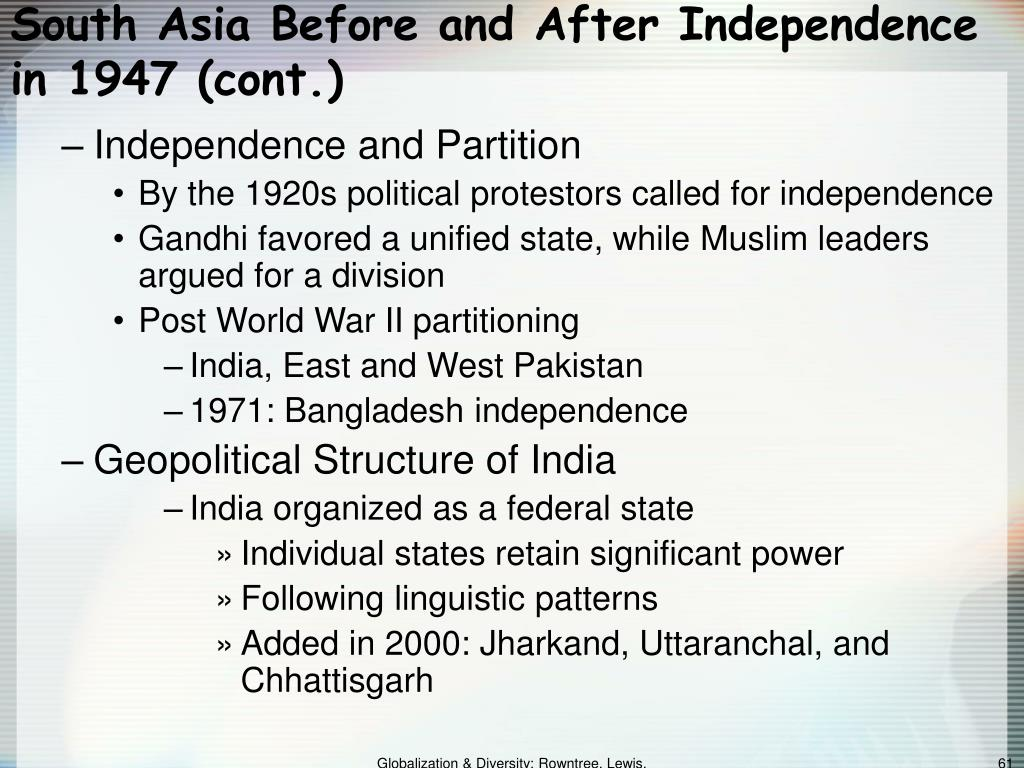 South Asia Before and After Independence in 1947 (cont.)