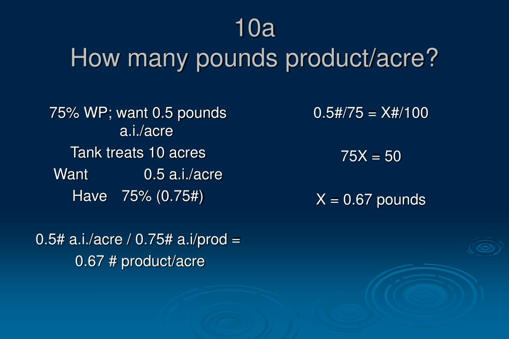 75% WP; want 0.5 pounds a.i./acre