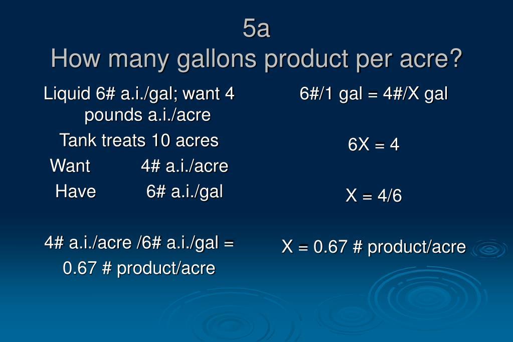 Liquid 6# a.i./gal; want 4 pounds a.i./acre
