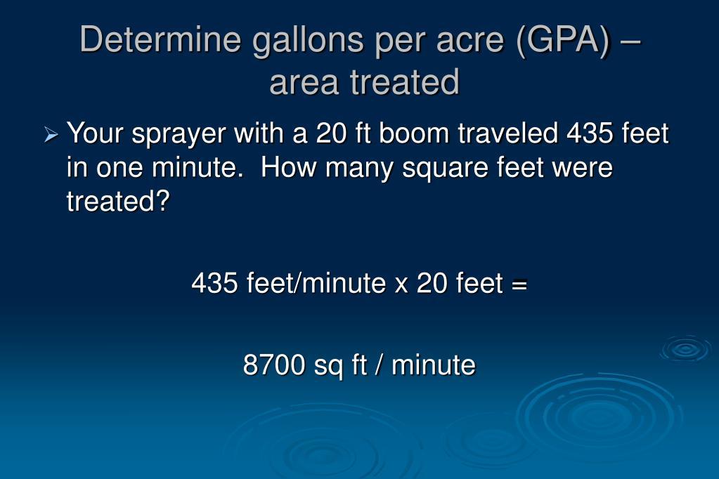 Determine gallons per acre (GPA) –