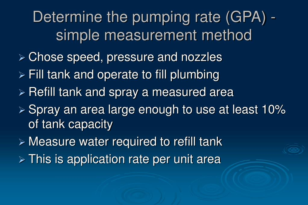 Determine the pumping rate (GPA) -