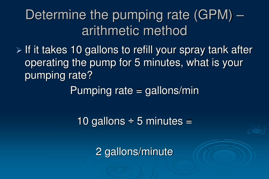 Determine the pumping rate (GPM) –