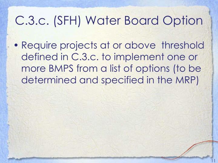 C.3.c. (SFH) Water Board Option