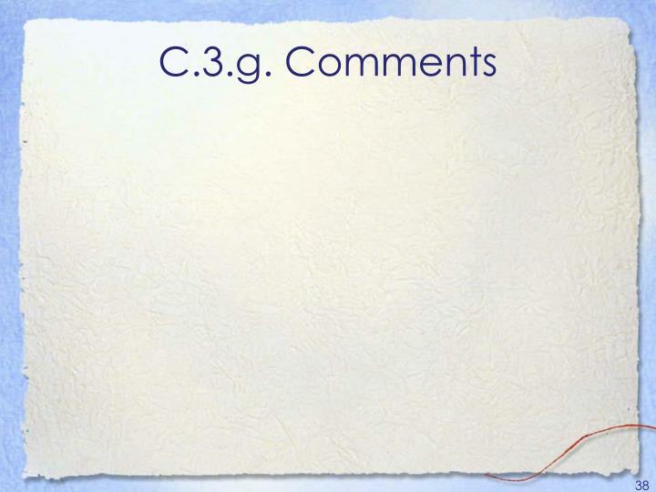 C.3.g. Comments