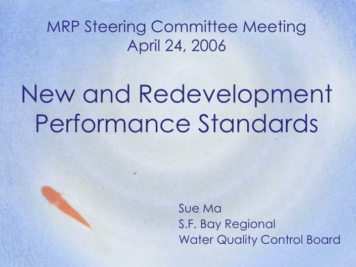 Mrp steering committee meeting april 24 2006 new and redevelopment performance standards