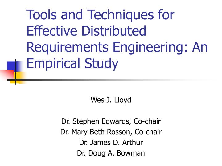 Tools and techniques for effective distributed requirements engineering an empirical study