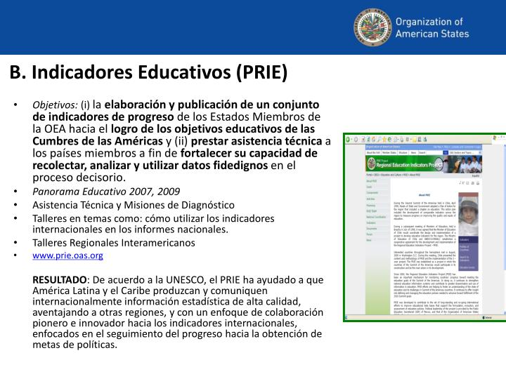 B. Indicadores Educativos (PRIE)