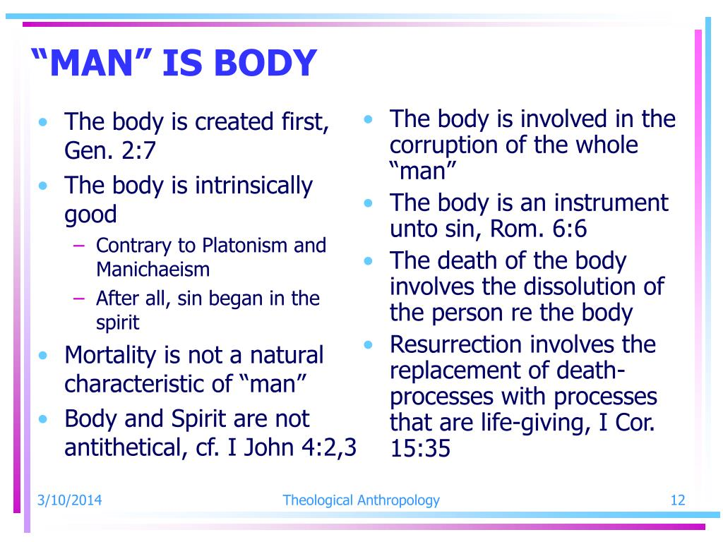 The body is created first, Gen. 2:7