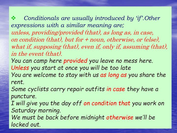 Conditionals conditionals have two parts the if clause and the main clause if it rains i shall stay home tonight if cla