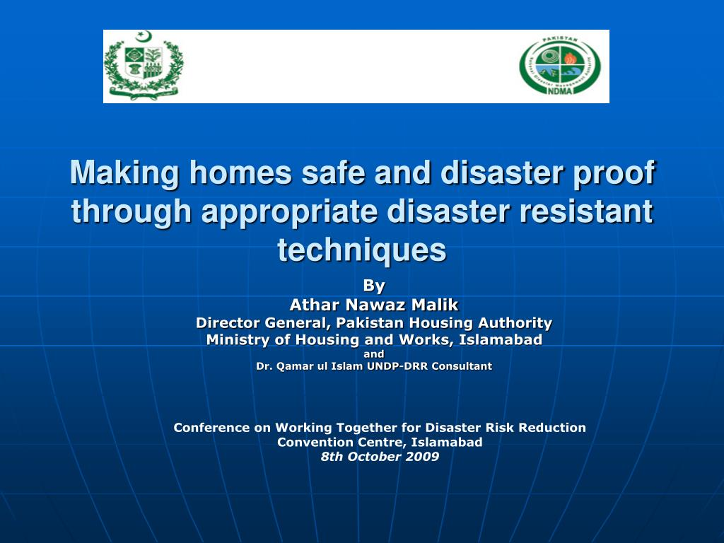 making homes safe and disaster proof through appropriate disaster resistant techniques