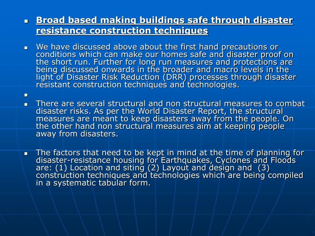 Broad based making buildings safe through disaster