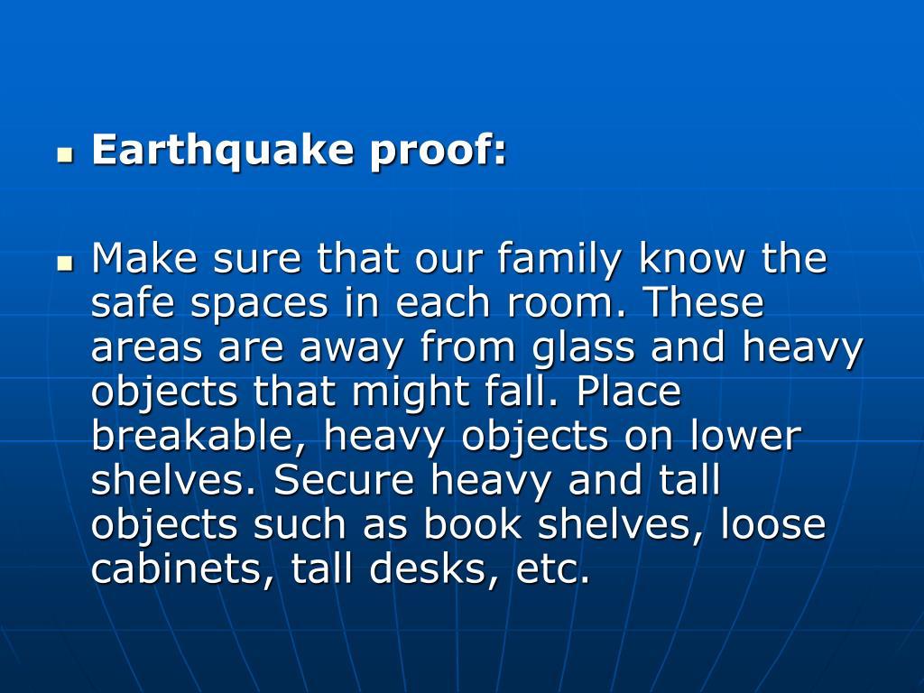 Earthquake proof: