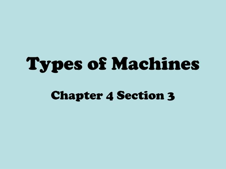 Types of machines