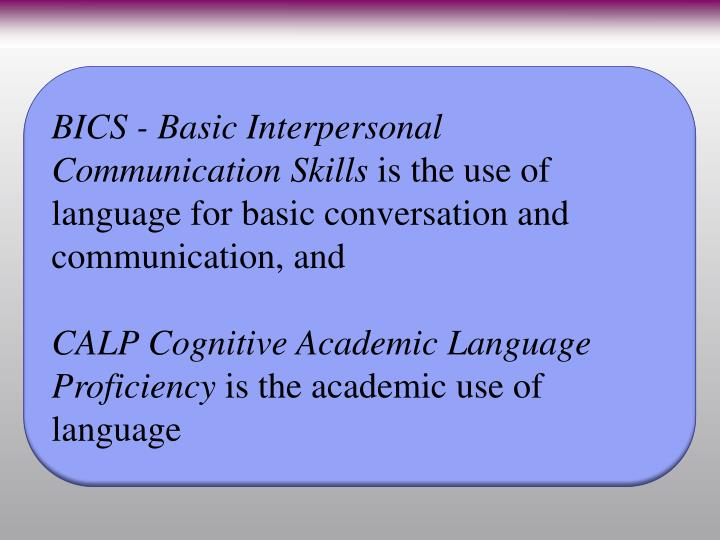 BICS - Basic Interpersonal Communication Skills
