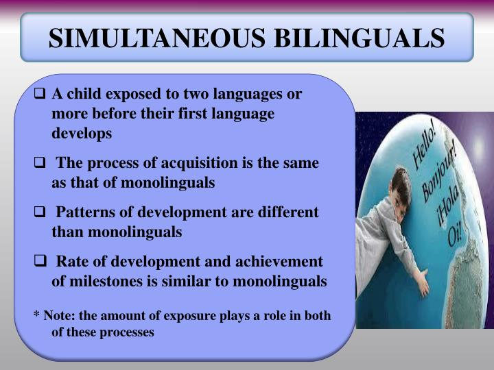 SIMULTANEOUS BILINGUALS