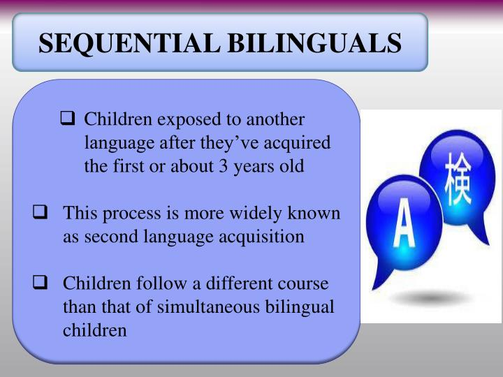 SEQUENTIAL BILINGUALS
