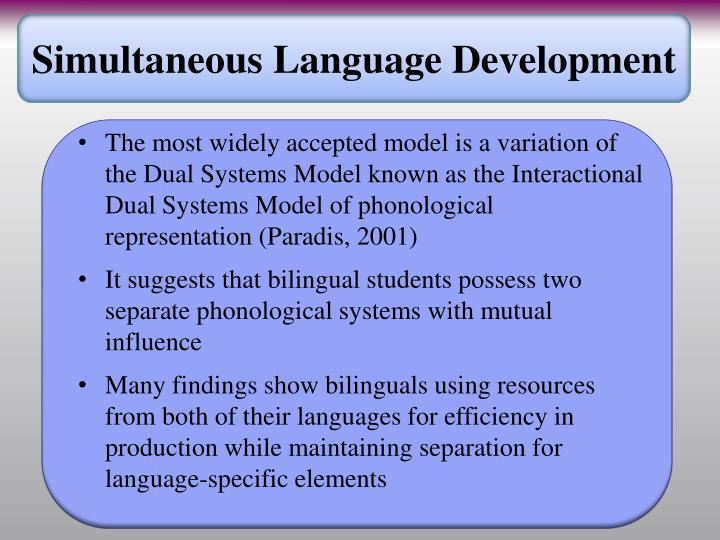 Simultaneous Language Development