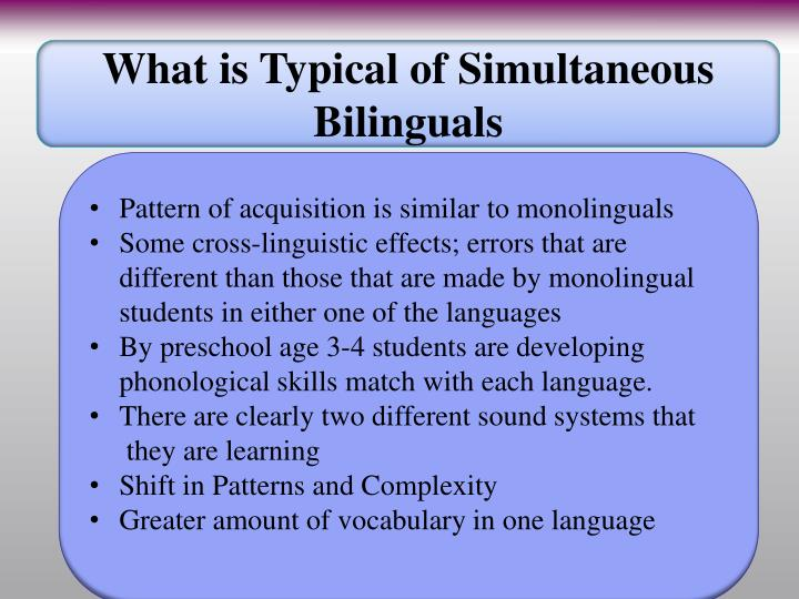 What is Typical of Simultaneous Bilinguals