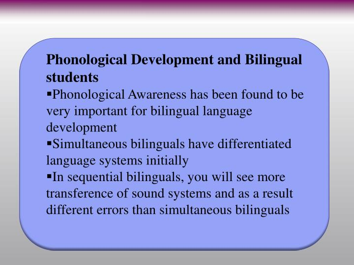 Phonological Development and Bilingual students