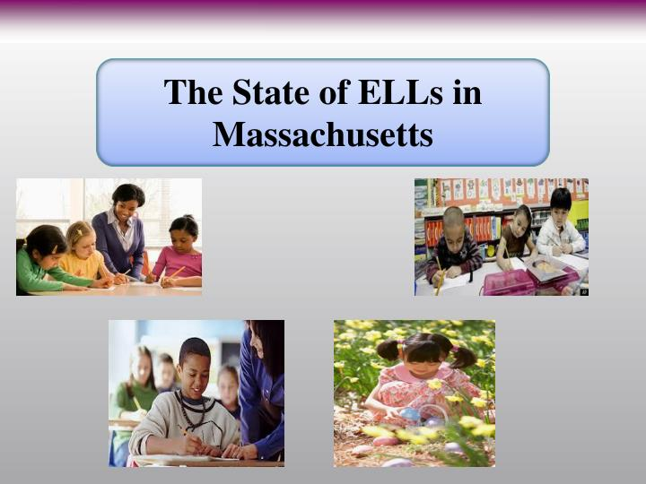 The State of ELLs in Massachusetts